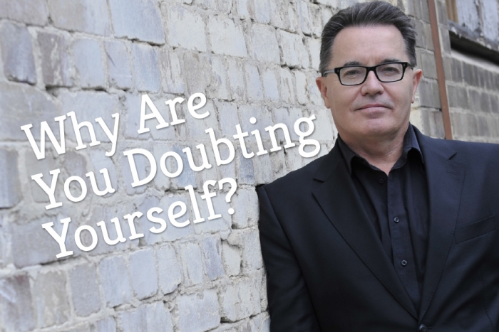 Why Are You Doubting Yourself?