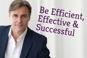 Be Efficient, Effective, Successful