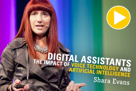 Digital Assistants - Are You Ready for the Impact of Voice Technology and Artificial Intelligence?
