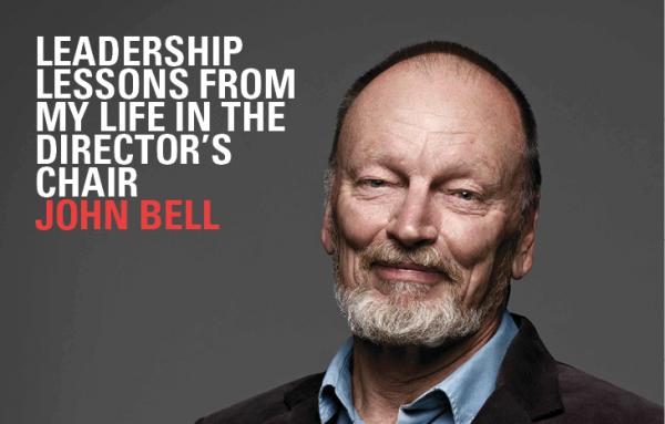 What the Bell Shakespeare theatre company has taught John Bell about Leadership